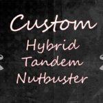 Hybrid Tandem Nutbuster